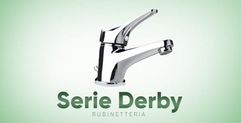 Serie Derby, rubinetteria pratica ed essenziale